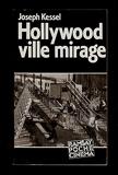 Hollywood, ville mirage - Joseph Kessel - 01/01/1989