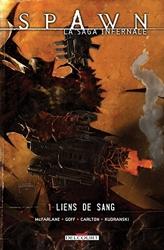 Spawn - La Saga infernale T01 - Liens de sang de Mcfarlane-T+Carlton-W