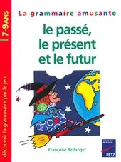 Gramm amus present passe futur - 7/9 Ans de Bellanger
