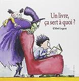 Un livre, ça sert à quoi ? de Legeay, Chloé (2010) Relié