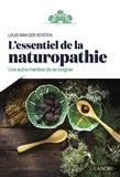 L'essentiel de la naturopathie - Une autre manière de se soigner