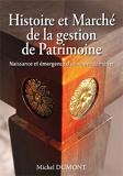 Histoire et Marché de la gestion de Patrimoine (Naissance et émergence d'un nouveau métier)