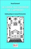 Le guide maçonnique de l'Apprenti