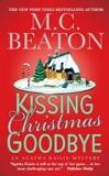 [Kissing Christmas Goodbye] [by: M C Beaton] - St Martin's Press - 04/11/2008