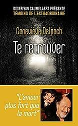 Te retrouver de Geneviève DELPECH