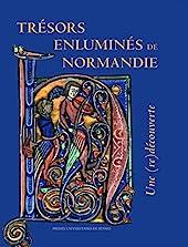 Trésors enluminés de Normandie - Une (re)découverte