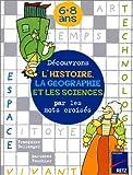 Découvrons l'histoire et la géographie par les mots croisés de F. Bellanger (26 mai 1999) Broché - 26/05/1999