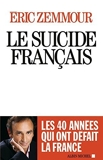 [Le suicide francais] [By: Zemmour, Eric] [October, 2014] - Michel albin SA