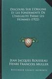 Discours Sur L'Origine Et Les Fondements de L'Inegalite Parmi Les Hommes (1922) by Jean Jacques Rousseau (2010-09-10) - Kessinger Publishing - 10/09/2010