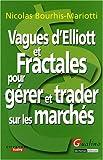 Vagues d'Elliott et Fractales pour gérer et trader sur les marchés