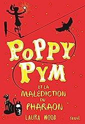 Poppy Pym et la malédiction du pharaon - Tome 1 de Laura Wood