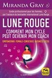 Lune Rouge - Comment mon cycle peut devenir mon coach. Guide professionnel pour les femmes.