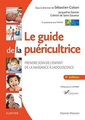 Le guide de la puéricultrice - Prendre soin de l'enfant de la naissance à l'adolescence de Sébastien Colson