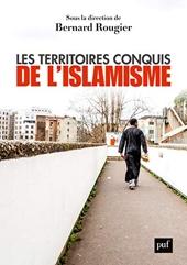 Les territoires conquis de l'islamisme de Bernard Rougier