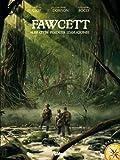 Fawcett - Les citées perdues d'Amazonie (Explora) - Format Kindle - 6,99 €
