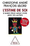 L' Estime de soi - S'aimer pour mieux vivre avec les autres (OJ.PSYCHOLOGIE) - Format Kindle - 9,99 €