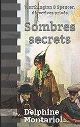 Sombres secrets - Worthington & Spencer, détectives privés de Delphine Montariol