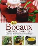 Bocaux, confitures, conserves... La bible des recettes du potager de Editions ESI ( 7 mai 2012 ) - Editions ESI (7 mai 2012)