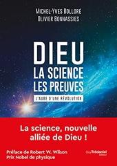 Dieu - La science Les preuves de Michel-Yves Bolloré