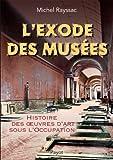 L'exode des musées - Histoire des œuvres d'art sous l'Occupation
