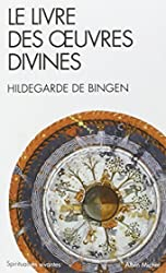 Le livre des œuvres divines de Hildegarde de Bingen