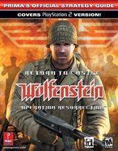 Return to Castle Wolfenstein - Operation Resurrection : Prima's Official Strategy Guide de Prima Development