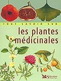 Tout savoir sur les plantes médicinales