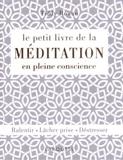 Le petit livre de la méditation en pleine conscience de Tiddy Rowan (11 mars 2015) Relié - 11/03/2015
