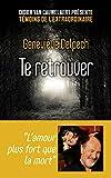 Te retrouver (Témoins de l'extraordinaire) - Format Kindle - 12,99 €