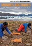 Mondes arctiques - Miroirs de la mondialisation - numéro 8080 mars-avril 2011