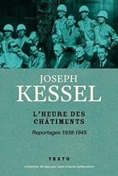 L'heure des châtiments - Reportages 1938-1945 de Joseph KESSEL