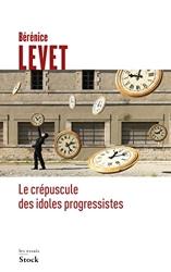 Le crépuscule des idoles progressistes de Bérénice Levet