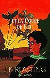 Harry Potter Et La Coupe De Feu by J. K. Rowling (2000-11-09) - Editions Flammarion - 09/11/2000