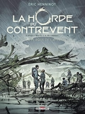 La Horde du contrevent T03 - La Flaque de Lapsane