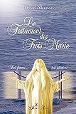 Le Testament des Trois Marie - Trois femmes... trois initiations - Format Kindle - 15,99 €