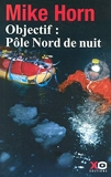 Objectif Pole Nord De Nuit