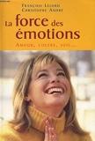 La force des émotions - Amour, colère, joie - Le Grand livre du mois - 01/01/2001