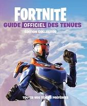 FORTNITE - Guide officiel des tenues édition collector - Toutes vos tenues préférées d'Epic Games