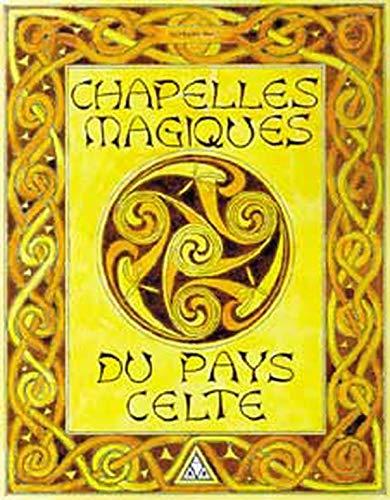 Chapelles magiques du pays celte