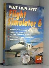 Plus loin avec Flight Simulator 6 pour Windows 95 de Werner Leinhos