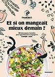 FoodChéri - Et si on mangeait mieux demain ? 60 classiques revisités pour gourmand·es engagé·es. Exemple : vous.