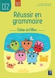Réussir en grammaire CE2 - Cahier de l'élève
