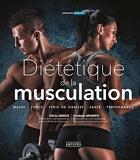 DIETETIQUE DE LA MUSCULATION nouvelle édition augmentée - Masse, Force, Perte De Graisse, Sante, Performance