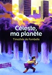 Céleste, ma planète - Folio Junior - A partir de 10 ans de Timothée de Fombelle