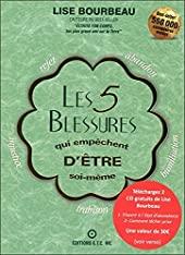 Les cinq blessures qui empêchent d'être soi-même de Lise Bourbeau
