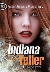 Indiana Teller - Tome 3 Lune d'automne (03) de Sophie Audouin-mamikonian