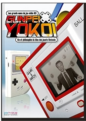 Gunpei Yokoi - 3. Vie et philosophie du dieu des jouets Nintendo de MakinoTakefumi