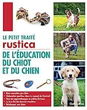 Le petit traité Rustica de l'éducation du chiot et du chien de Colette Arpaillange