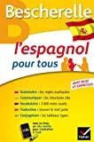 Bescherelle L'espagnol pour tous - Grammaire, Vocabulaire, Conjugaison...