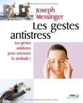 Les gestes antistress de Joseph Messinger